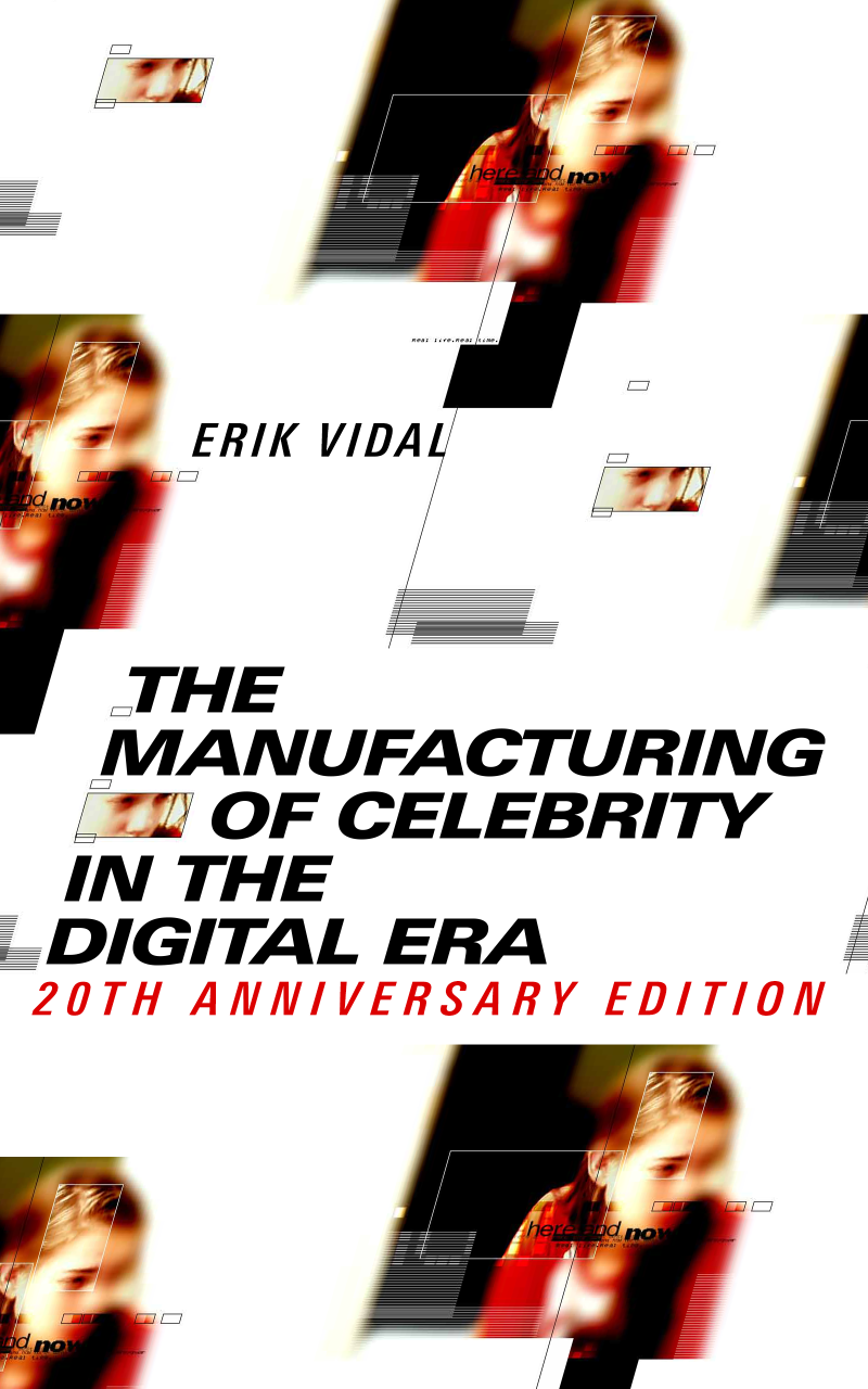 The Manufacturing of Celebrity in the Digital Era